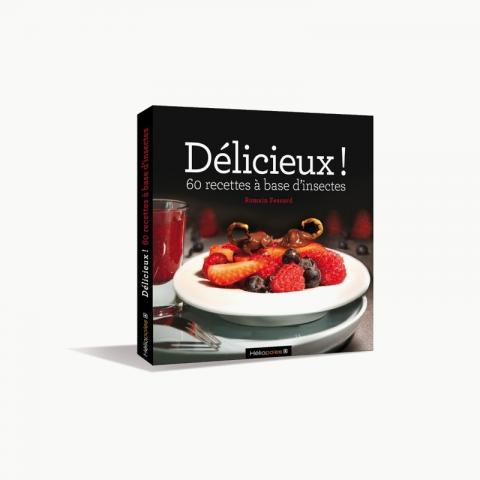 Délicieux : libro de cocina con insectos (FR)