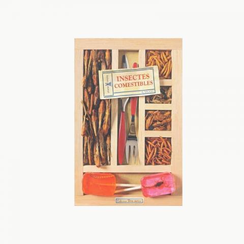 Insectes comestibles : le livre